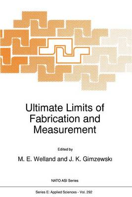 Ultimate Limits of Fabrication and Measurement - Nato Science Series E: 292 (Paperback)