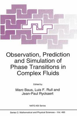 Observation, Prediction and Simulation of Phase Transitions in Complex Fluids - NATO Science Series C 460 (Paperback)