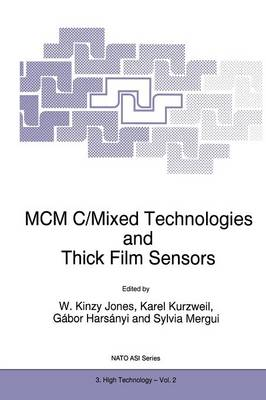 MCM C/Mixed Technologies and Thick Film Sensors - Nato Science Partnership Subseries: 3 2 (Paperback)