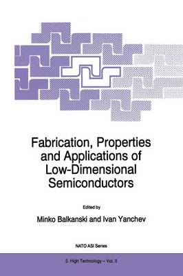 Fabrication, Properties and Applications of Low-Dimensional Semiconductors - Nato Science Partnership Subseries: 3 3 (Paperback)