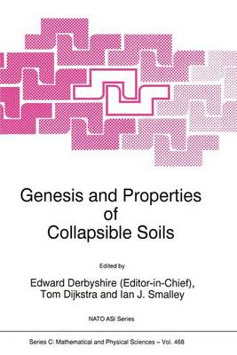 Genesis and Properties of Collapsible Soils - NATO Science Series C 468 (Paperback)