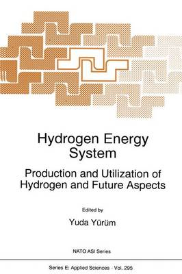 Hydrogen Energy System: Production and Utilization of Hydrogen and Future Aspects - Nato Science Series E: 295 (Paperback)