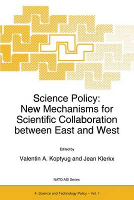 Science Policy: New Mechanisms for Scientific Collaboration between East and West - Nato Science Partnership Subseries: 4 1 (Paperback)