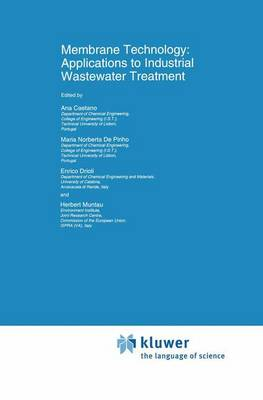 Membrane Technology: Applications to Industrial Wastewater Treatment - Environmental Science and Technology Library 1 (Paperback)