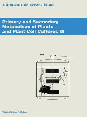 Primary and Secondary Metabolism of Plants and Cell Cultures III: Proceedings of the workshop held in Leiden, The Netherlands, 4-7 April 1993 (Paperback)