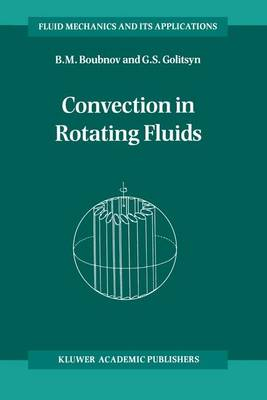 Convection in Rotating Fluids - Fluid Mechanics and Its Applications 29 (Paperback)