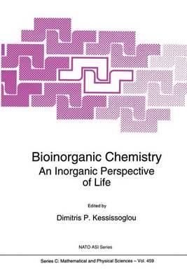 Bioinorganic Chemistry: An Inorganic Perspective of Life - NATO Science Series C 459 (Paperback)