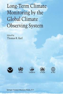 Long-Term Climate Monitoring by the Global Climate Observing System: International Meeting of Experts, Asheville, North Carolina, USA (Paperback)