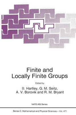 Finite and Locally Finite Groups - NATO Science Series C 471 (Paperback)