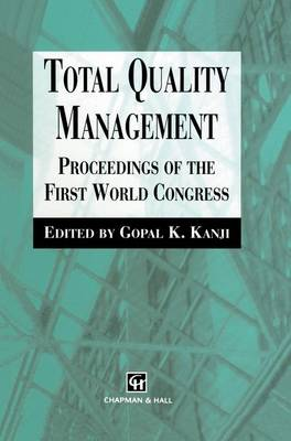 Total Quality Management: Proceedings of the first world congress (Paperback)