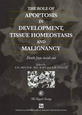 The Role of Apoptosis in Development, Tissue Homeostasis and Malignancy: Death from inside out (Paperback)