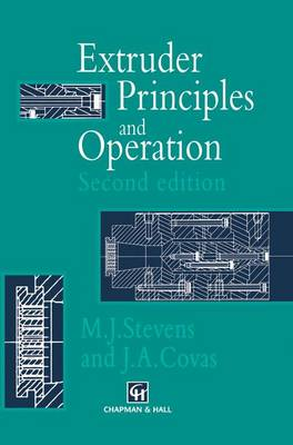 Extruder Principles and Operation (Paperback)