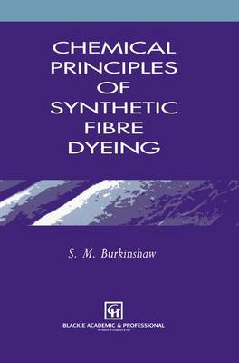 Chemical Principles of Synthetic Fibre Dyeing (Paperback)