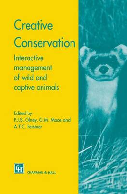Creative Conservation: Interactive management of wild and captive animals (Paperback)