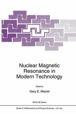 Nuclear Magnetic Resonance in Modern Technology - NATO Science Series C 447 (Paperback)