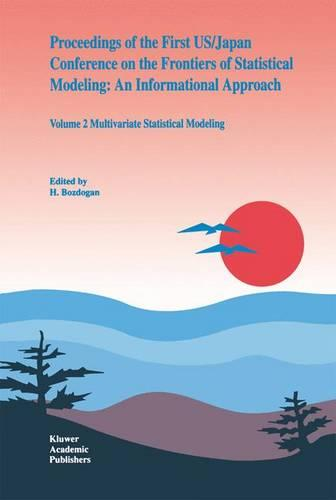 Proceedings of the First US/Japan Conference on the Frontiers of Statistical Modeling: An Informational Approach: Volume 2 Multivariate Statistical Modeling (Paperback)