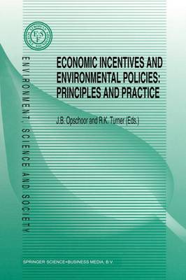 Economic Incentives and Environmental Policies: Principles and Practice - Environment, Science and Society 1 (Paperback)