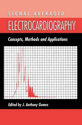 Signal Averaged Electrocardiography: Concepts, Methods and Applications (Paperback)