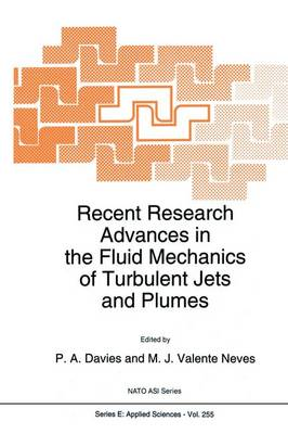Recent Research Advances in the Fluid Mechanics of Turbulent Jets and Plumes - Nato Science Series E: 255 (Paperback)