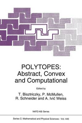 Polytopes: Abstract, Convex and Computational - NATO Science Series C 440 (Paperback)