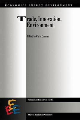 Trade, Innovation, Environment - Economics, Energy and Environment 2 (Paperback)