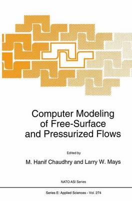 Computer Modeling of Free-Surface and Pressurized Flows - Nato Science Series E: 274 (Paperback)