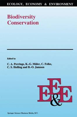 Biodiversity Conservation: Problems and Policies. Papers from the Biodiversity Programme Beijer International Institute of Ecological Economics Royal Swedish Academy of Sciences - Ecology, Economy & Environment 4 (Paperback)