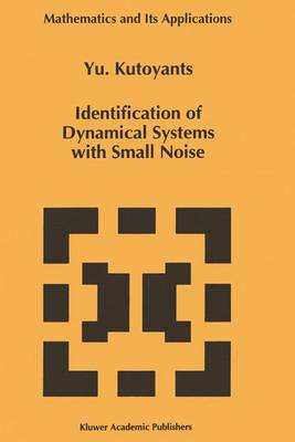 Identification of Dynamical Systems with Small Noise - Mathematics and Its Applications 300 (Paperback)