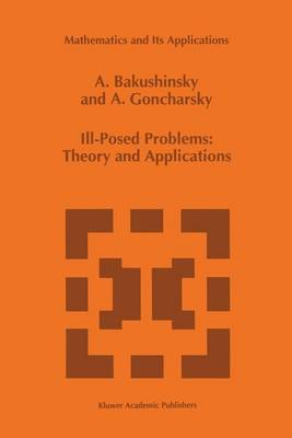 Ill-Posed Problems: Theory and Applications - Mathematics and Its Applications 301 (Paperback)