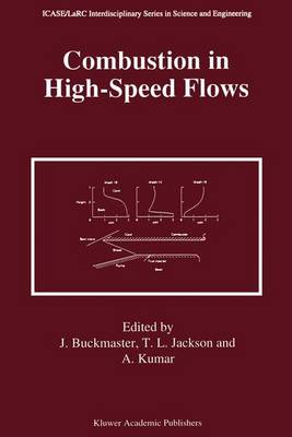 Combustion in High-Speed Flows - ICASE LaRC Interdisciplinary Series in Science and Engineering 1 (Paperback)