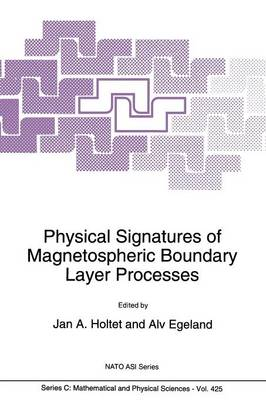 Physical Signatures of Magnetospheric Boundary Layer Processes - NATO Science Series C 425 (Paperback)