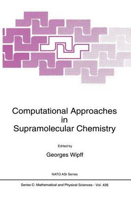 Computational Approaches in Supramolecular Chemistry - NATO Science Series C 426 (Paperback)