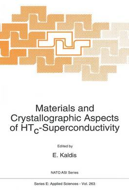 Materials and Crystallographic Aspects of HTc-Superconductivity - Nato Science Series E: 263 (Paperback)