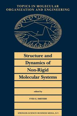Structure and Dynamics of Non-Rigid Molecular Systems - Topics in Molecular Organization and Engineering 12 (Paperback)