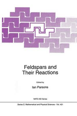 Feldspars and their Reactions - NATO Science Series C 421 (Paperback)
