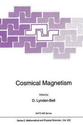 Cosmical Magnetism - NATO Science Series C 422 (Paperback)
