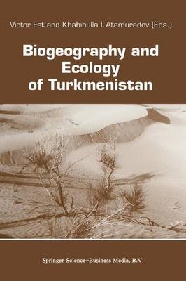 Biogeography and Ecology of Turkmenistan - Monographiae Biologicae 72 (Paperback)
