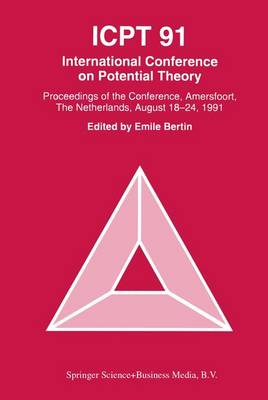 ICPT '91: Proceedings from the International Conference on Potential Theory, Amersfoort, The Netherlands, August 18-24, 1991 (Paperback)