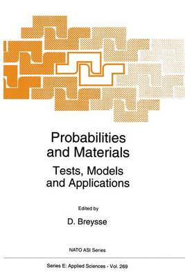 Probabilities and Materials: Tests, Models and Applications - Nato Science Series E: 269 (Paperback)