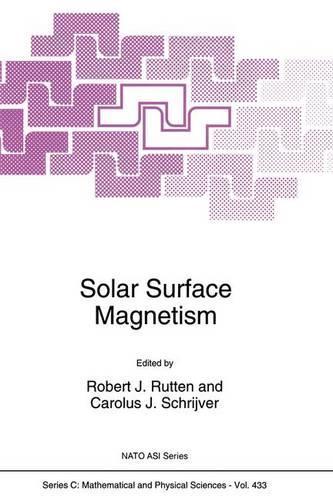 Solar Surface Magnetism - NATO Science Series C 433 (Paperback)