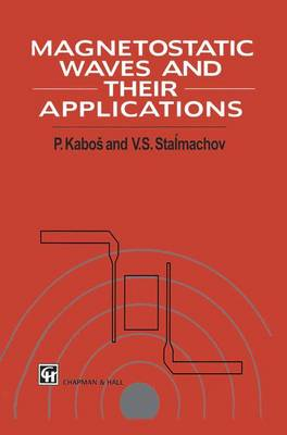 Magnetostatic Waves and Their Application (Paperback)