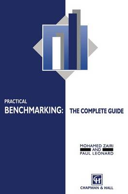 Practical Benchmarking: The Complete Guide: A complete guide (Paperback)