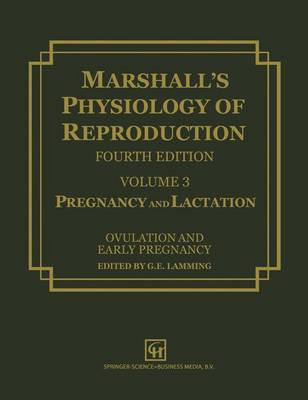 Marshall's Physiology of Reproduction: Marshall's Physiology of Reproduction Pregnancy and Lactation Volume 3 (Paperback)