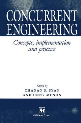 Concurrent Engineering: Concepts, implementation and practice (Paperback)