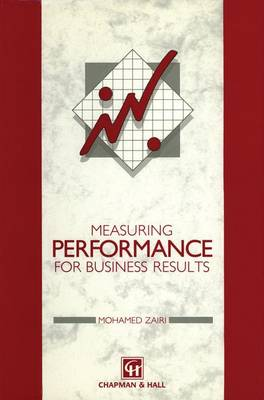 Measuring Performance for Business Results (Paperback)