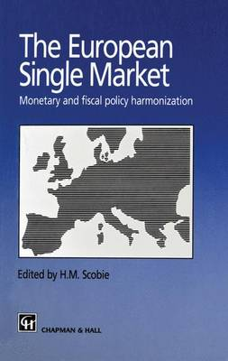 The European Single Market: Monetary and Fiscal Policy Harmonization (Paperback)