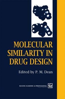 Molecular Similarity in Drug Design (Paperback)