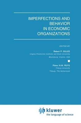 Imperfections and Behavior in Economic Organizations - Theory and Decision Library C 11 (Paperback)