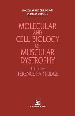 Molecular and Cell Biology of Muscular Dystrophy - Molecular and Cell Biology of Human Diseases Series (Paperback)