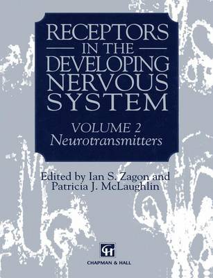 Receptors in the Developing Nervous System: Volume 2 Neurotransmitters (Paperback)